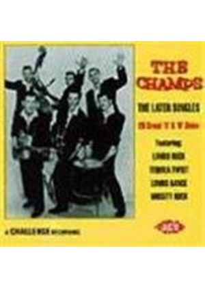 Champs (The) - Later Singles, The