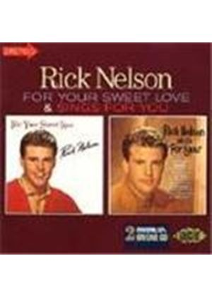 Rick Nelson - For Your Sweet Love/Sings For You