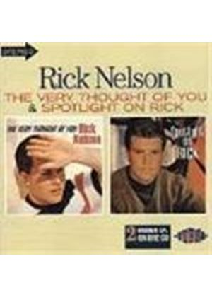 Rick Nelson - Very Thought Of You, The/Spotlight On Rick