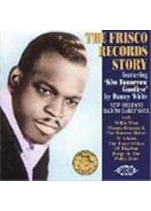 Various Artists - Frisco Records Story, The (New Orleans R&B To Early Soul)