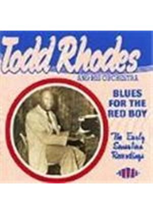 Todd Rhodes - Blues For The Red Boy - The Early Sensation Recordings