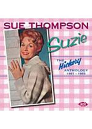 Sue Thompson - Suzie: The Hickory Anthology 1961-1965 (Music CD)