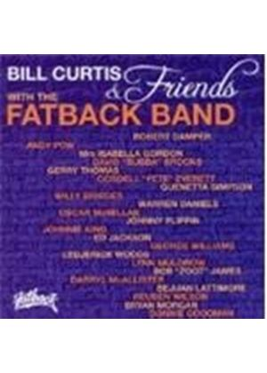 Fatback Band (The) - Bill Curtis And Friends With Fatback Band (Music CD)