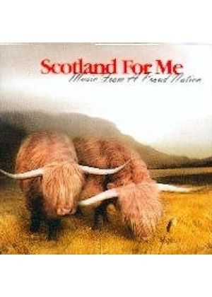 Various Artists - Scotland For Me (Music From A Proud Nation)