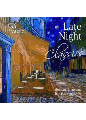 Late Night Classics: Music for Two Guitars (Music CD)