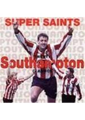 Various Artists - Super Saints (The Songs Of Southampton FC)