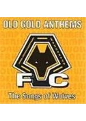 Various Artists - Old Gold Anthems (The Songs Of Wolves)
