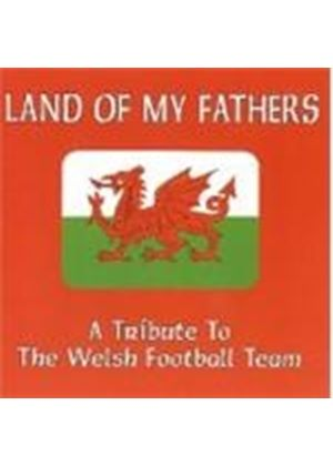 Various Artists - Land Of My Fathers (A Tribute To The Welsh Football Team)