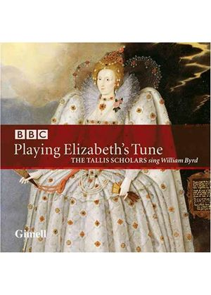 (The) Tallis Scholars - Playing Elizabeth\'s Tune