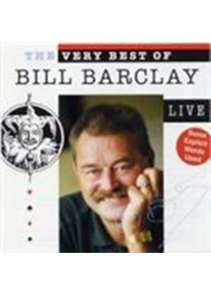 BILL BARCLAY - Very Best Of Bill Barclay Live, The