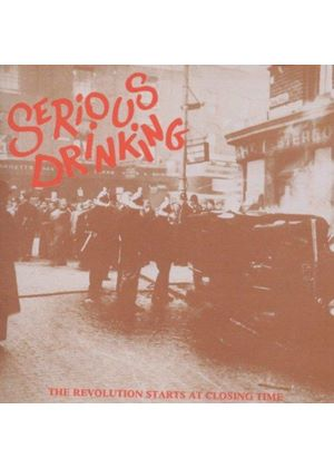 Serious Drinking - The Revolution Starts At Closing Time (Music CD)