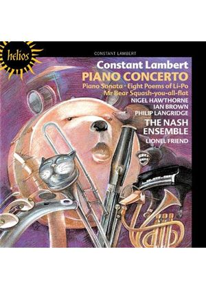 Constant Lambert: Piano Concerto; Piano Sonata; Eight Poems of Li-Po; Mr. Bear Squash-you-all-flat (Music CD)