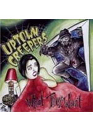 Uptown Creepers - What They Want (Music Cd)