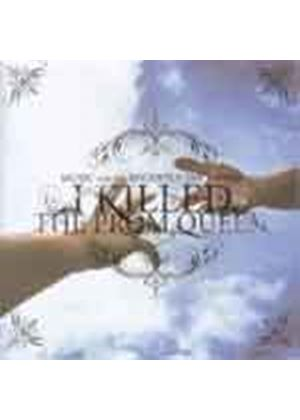 I Killed The Prom Queen - Music From The Recently Deceased (Music CD)