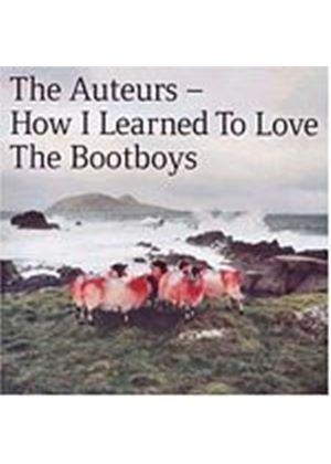 The Auteurs - How I Learned To Love The Bootboys (Music CD)