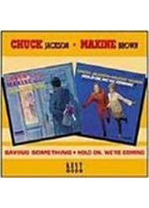 Chuck Jackson & Maxine Brown - Saying Something/Hold On We're Coming