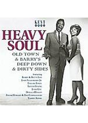 Various Artists - Heavy Soul - Old Town & Barrys Deep Down & Dirty Sides (Music CD)