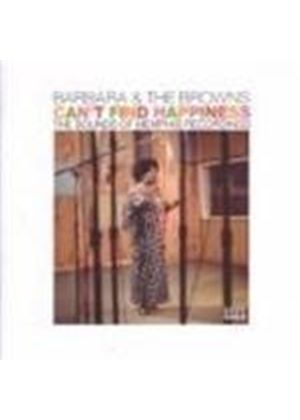 Barbara & The Browns - Can't Find Happiness (The Sounds Of Memphis Recordings)