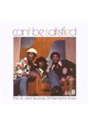 Various Artists - Cant Be Satisfied: Xl And The Sounds Of Memphis Story (Music CD)