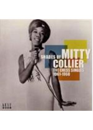 Mitty Collier - Shades Of - The Chess Singles 1961 - 1968