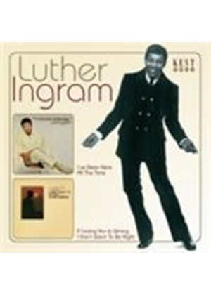 Luther Ingram - I've Been Here All The Time/If Loving You Is Wrong I Don't Want To Be Right (Music CD)