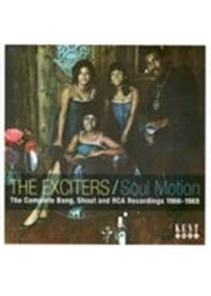 Exciters (The) - Soul Motion (The Complete Bang, Shout And RCA Recordings 1966-1969) (Music CD)