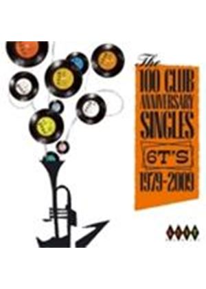 Various Artists - 100 Club Anniversary Singles 6T's 1979-2009, The (Music CD)
