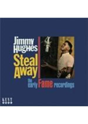 Jimmy Hughes - Steal Away (The Early Fame Recordings) (Music CD)