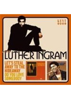 Luther Ingram - Let's Steal Away To The Hideaway/Do You Love Somebody (Music CD)