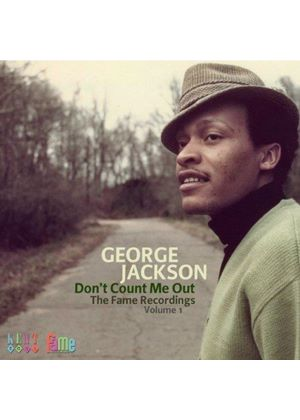 George Jackson - Don't Count Me Out - The Fame Recordings, Vol. 1 (Music CD)
