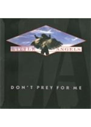 Little Angels - Don't Prey For Me (Music CD)