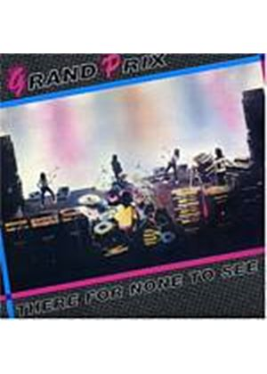 Grand Prix - There For None To See (Music CD)