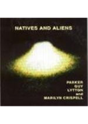 Evan Parker & Paul Lytton/Barry Guy - Natives And Aliens