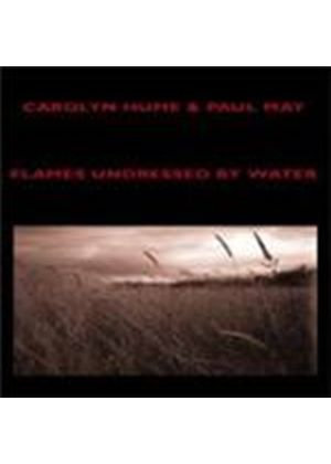 Carolyn Hume & Paul May - Flames Undressed By Water (Music CD)
