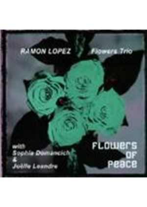 Ramon Lopez & The Flowers Trio - Flowers Of Peace