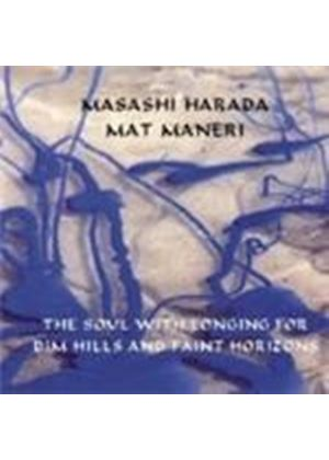 Masashi Harada & Mat Maneri - Soul With Longing For Dim Hills And Faint Horizons, The