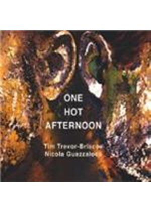 Tim Briscoe-Trevor And Nicola Guazzalo - One Hot Afternoon