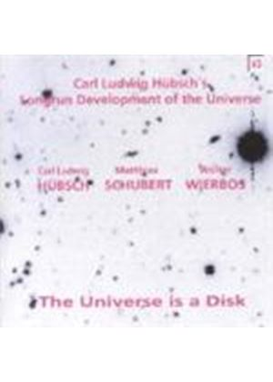 Carl Ludwig Hubsch - Universe Is A Disk, The (Music CD)