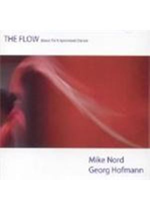 Mike Nord & Georg Hofmann - Flow, The (Music For Improvised Dance) (Music CD)