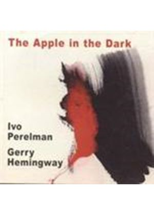 Ivo Perelman & Gerry Hemingway - Apple In The Dark, The (Music CD)
