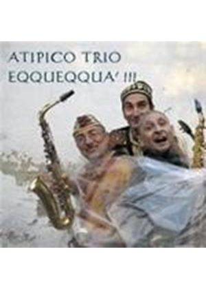 Atipico Trio - Eqqueqqua (Music CD)