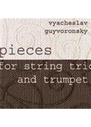Vyacheslav Guyvoronsky - Pieces For String Trio And Trumpet (Music CD)