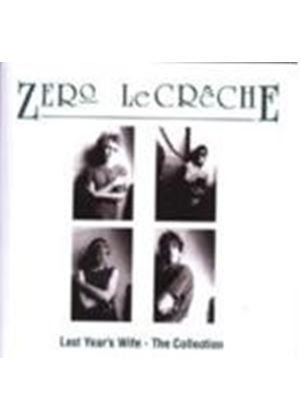 Zero Le Creche - Last Years Wife - The Collection (Music CD)