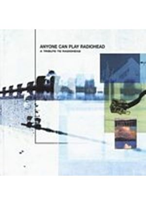 Various Artists - Anyone Can Play Radiohead - Tribute To Radiohead (Music CD)