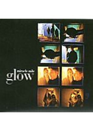 Miracle Mile - Glow (Music CD)
