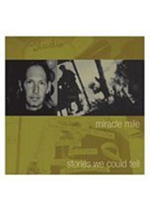 The Miracle Mile - Stories We Could Tell (Music CD)