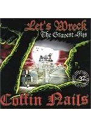 Coffin Nails - Let's Wreck (The Gravest Hits Of The Coffin Nails)