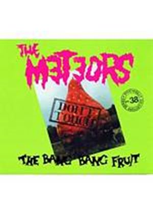The Meteors - Dont Touch The Bang Bang Fruit (Music CD)
