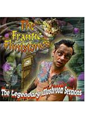 Frantic Flinstones - The Legendary Mushroom Sessions (Music CD)