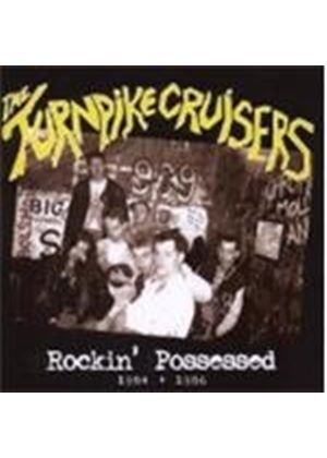 The Turnpike Cruisers - Rockin' Possessed 1984 - 1986